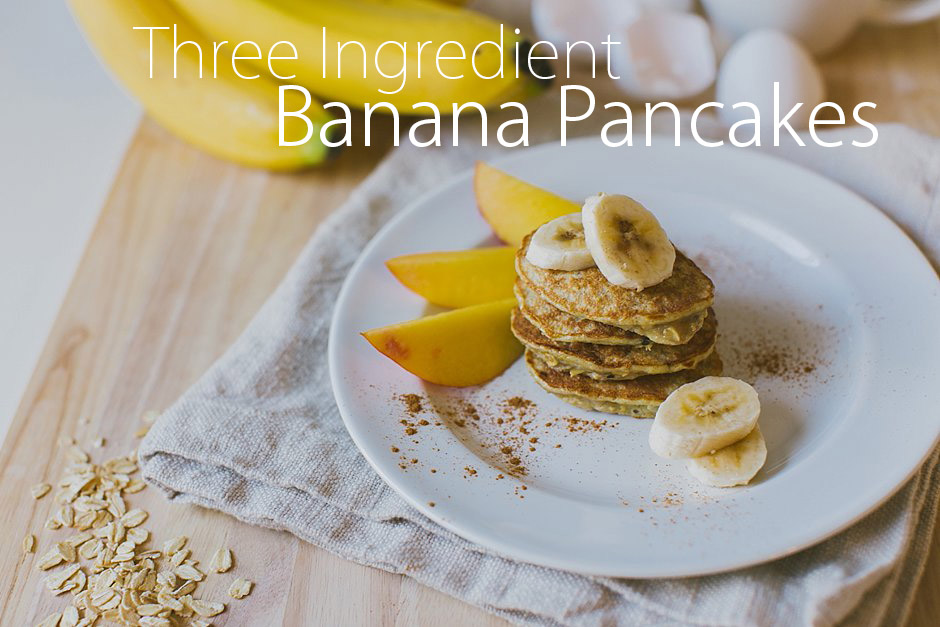 Three Ingredient Banana Pancakes